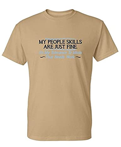 My people skills are fine It's my to idiots sarcastic mens funny t shirt