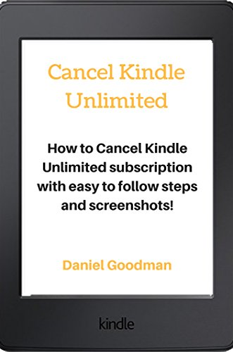 Cancel Kindle Unlimited: How to Cancel Kindle Unlimited subscription with easy to follow steps and screenshots!