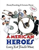 img - for Dennis Denenberg: 50 American Heroes Every Kid Should Meet! (Paperback - Revised Ed.); 2005 Edition book / textbook / text book