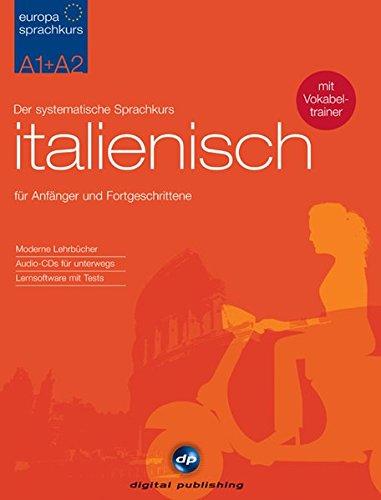 Europa Sprachkurs Italienisch A1 + A2  Der Systematische Sprachkurs Für Anfänger Und Wiedereinsteiger