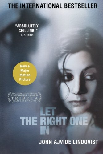 Let the Right One In: A Novel by Lindqvist, John Ajvide