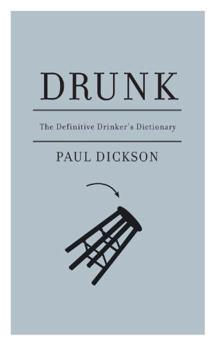 Drunk: The Definitive Drinker's Dictionary
