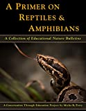 img - for A Primer on Reptiles & Amphibians: A Collection of Educational Nature Bulletins book / textbook / text book