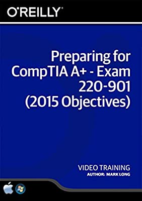 Preparing for CompTIA A+ - Exam 220-901 (2015 Objectives) - Training DVD