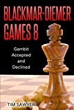 Blackmar-diemer Games 8: Gambit Accepted And Declined (chess Bdg)-Tim Sawyer