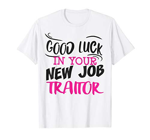 New Job Farewell Coworker Funny Gift Colleague Parting T-Shirt ()
