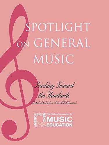 Spotlight on General Music: Teaching Toward the Standards (Spotlight Series)