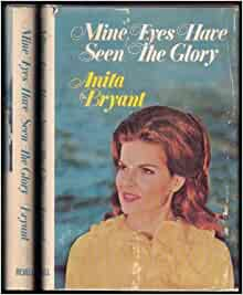 Mine       Eyes    Have Seen the Glory     Anita       Bryant     9780800703752