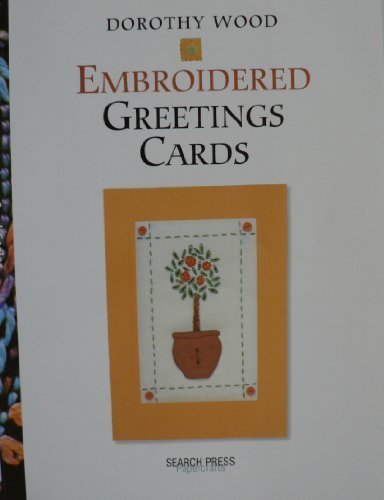 Embroidered Greetings Cards (Handmade Greetings Card) by Dorothy Wood (2004-09-02)
