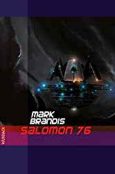 Mark Brandis - Salomon 76 (Weltraumpartisanen 9)