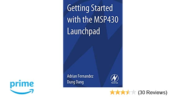 Getting Started with the MSP430 Launchpad: Adrian Fernandez, Dung