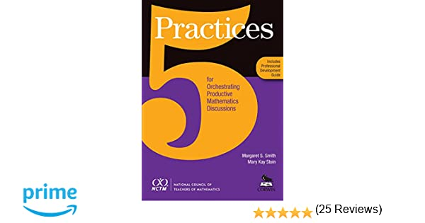 5 Practices for Orchestrating Productive Mathematics Discussions ...