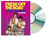 img - for FRESH OFF THE BOAT Audio CD {Fresh Off the Boat Audiobook}: A Memoir [Audiobook, Unabridged] by Eddie Huang (Author, Reader) book / textbook / text book