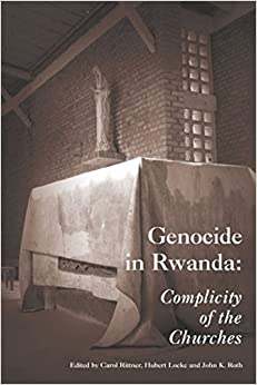 genocide in rwanda complicity of the churches paragon house  genocide in rwanda complicity of the churches paragon house books on genocide and the holocaust