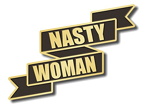 Geek Details Nasty Woman Enamel Pin