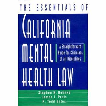 The Essentials of California Mental Health Law