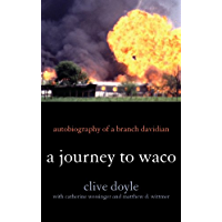 A Journey to Waco: Autobiography of a Branch Davidian (English Edition)