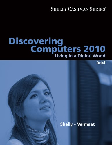 Discovering Computers 2010: Living in a Digital World, Brief (Available Titles Skills Assessment Manager (SAM) - Office 2010)