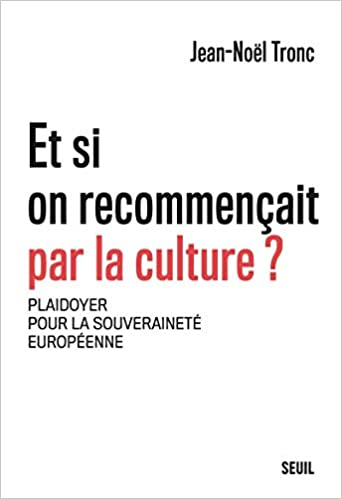 """Résultat de recherche d'images pour """"jean-noel tronc et si on recommençait par la culture"""""""