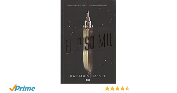 Amazon.com: El piso mil (Spanish Edition) (Thousandth Floor) (9788427210325): Katharine Mcgee, Molino RBA: Books