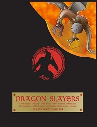 Download Dragon Slayers: The Essential Training Guide for Young Dragon Fighters ebook