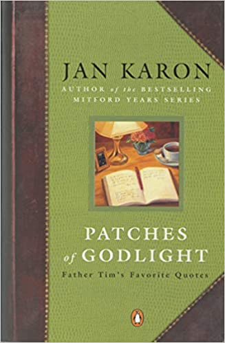 Ual Quotes | Patches Of Godlight Father Tim S Favorite Quotes Jan Karon