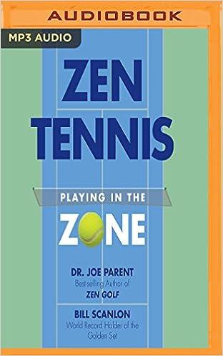 Zen Tennis: Bill Scanlon Joseph Parent: 9781536667493 ...