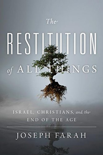 The Restitution of All Things: Israel, Christians, and the End of the - Farah Usa Vintage