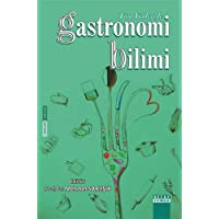 Gastronomi Bilimi: Tüm Yönleriyle