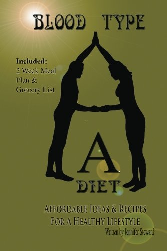 """Blood Type """"A"""" Diet, Affordable Ideas & Recipes For A Healthy Lifestyle"""