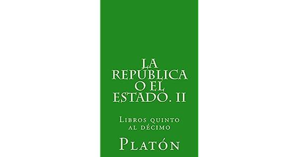 La República o el Estado. II (Spanish Edition) eBook: Platón, Patricio de Azcárate: Amazon.com.br: Loja Kindle