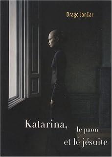 Katarina, le paon et le jésuite, Jancar, Drago