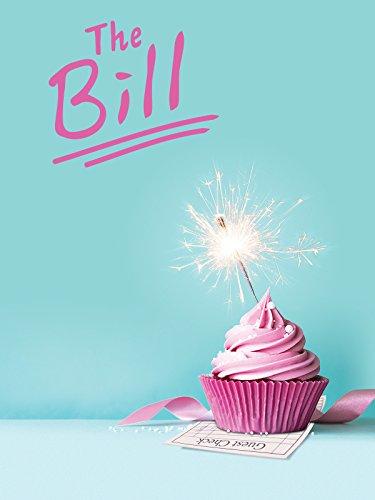 - The Bill