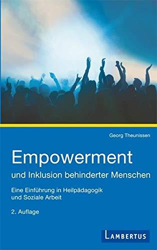 Empowerment und Inklusion behinderter Menschen: Eine Einführung in Heilpädagogik und Soziale Arbeit
