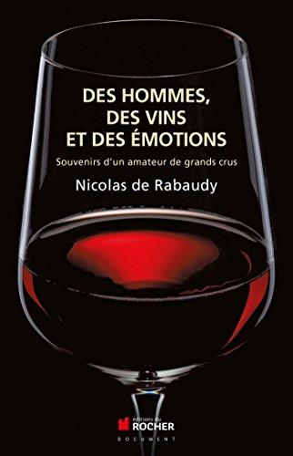Vin Grand Cru - Des vins, des hommes et des émotions: Souvenirs d'un amateur de grands crus (French Edition)