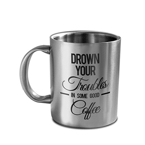 Hot Muggs Drown Troubles in Coffee Stainless Steel Double Walled Mug, 350ml
