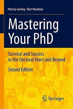 Patricia Gosling: Mastering Your PhD : Survival and Success in the Doctoral Years and Beyond (Paperback); 2010 Edition