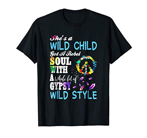 (She's A Wild Child Got A Rebel Soul T-Shirt Hippy Shirt)