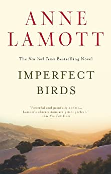 Imperfect Birds: A Novel by [Lamott, Anne]