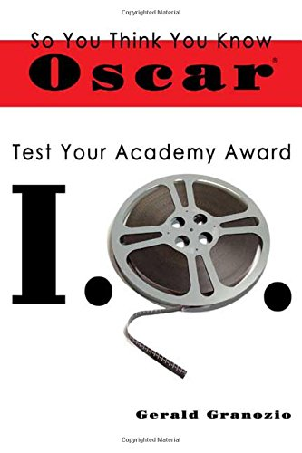 So You Think You Know Oscar: Test Your Academy Award IQ ebook