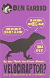 So you think you know about... Velociraptor?