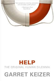 Help: The Original Human Dilemma by [Keizer, Garret]