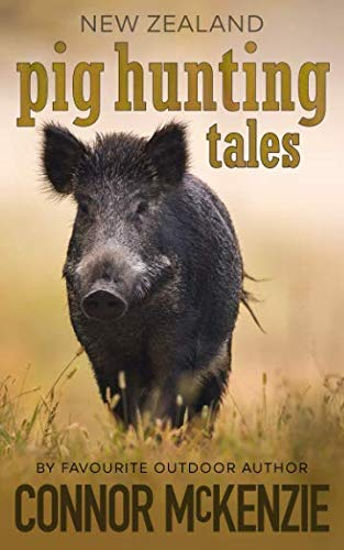 (New Zealand Pig Hunting Tales)