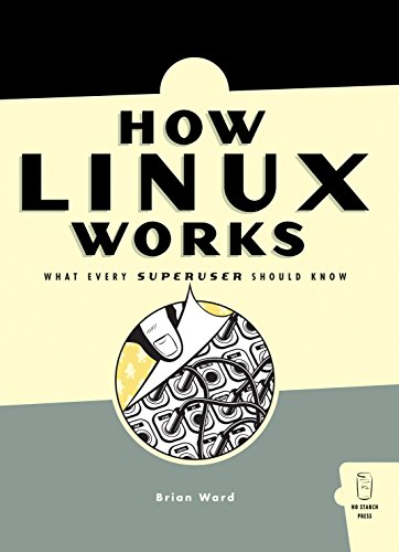 How Linux Works: What Every Superuser Should Know (English Edition)
