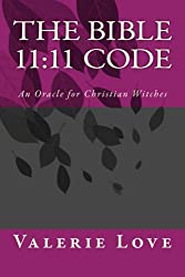 The Bible 11:11 Code: An Oracle for Christian Witches