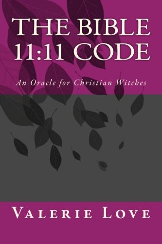 The Bible 11:11 Code: An Oracle for Christian -