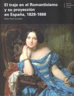 El traje en el romanticismo y su proyeccion en España, 1828 ...