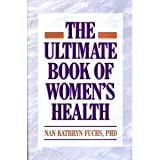 The Ultimate Book of Women's Health, Nan Kathryn Fuchs, 1885385013