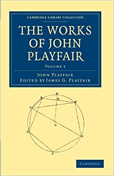 The Works of John Playfair 4 Volume Set: The Works of John Playfair, Volume 1 (Cambridge Library Collection - Physical Sciences)