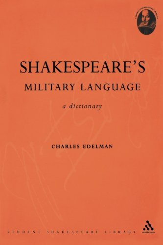 Shakespeare's Military Language: A Dictionary (Student Shakespeare Library)